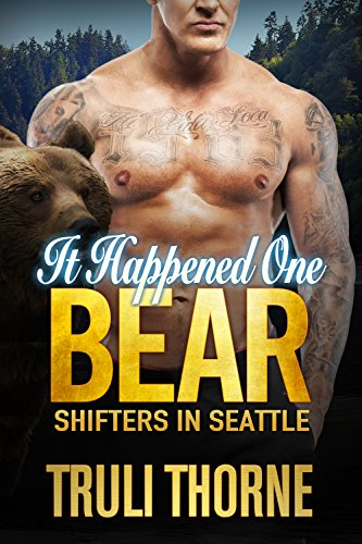 It Happened One Bear: BBW Bear Shifter Paranormal Romance (Shifters in Seattle Book 4) by [Thorne, Truli]
