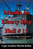 Murder on Liberty Ship Hull # 13, Gardner Martin Kelley, 1477223738