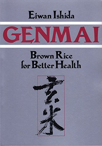 Genmai: Brown Rice for Better Health by Eiwan Ishida