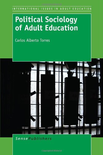 Political Sociology of Adult Education (International Issues in Adult Education)