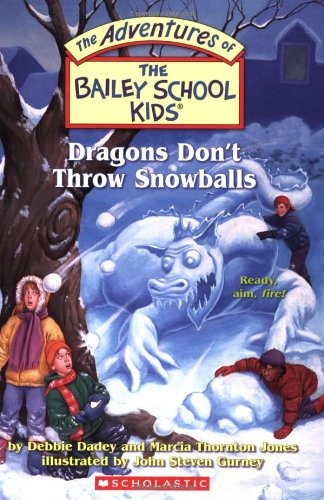 The Bailey School Kids #51: Dragons Don't Throw Snowballs