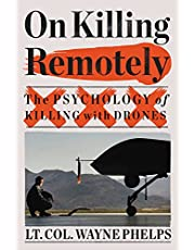 On Killing Remotely: The Psychology of Killing with Drones