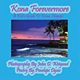 Kona Forevermore--A Kid's Guide to Kona Hawaii, Penelope Dyan, 1614771162
