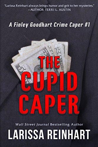 The Cupid Caper (A Finley Goodhart Crime Caper Book 1)