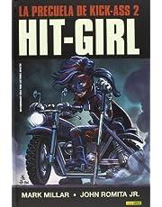 Hit-Girl. La Precuela De Kick-Ass 2 (Novela Grafiaca Kick Ass)
