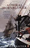 By C. S. Forester Admiral Hornblower Omnibus: Flying Colours / The Commodore / Lord Hornblower / Hornblower in the Wes [Paperback]