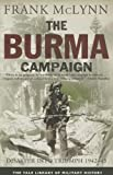 The Burma Campaign: Disaster into Triumph, 1942-45 (Yale Library of Military History)