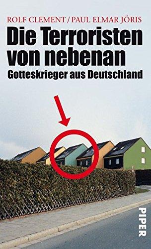 Die Terroristen von nebenan: Gotteskrieger aus Deutschland.