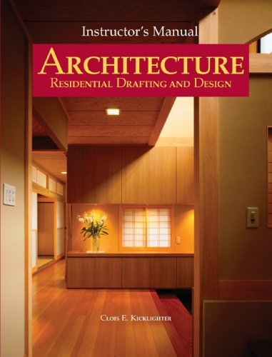 Architecture: Residential Drafting and Design, Instructor's Manual