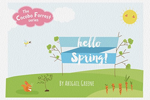 "Children's book: ""Hello Spring"": Beginner readers, early learning reader(Children book 4-8)Bedtime Story(Animal Story:mammals eBook) (Cocobo Forrest 1) by [Greene, Abigail]"