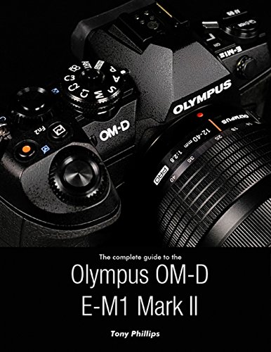 The Complete Guide to the Olympus O-md E-m1 Mark - Form M1 1