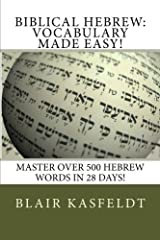 Biblical Hebrew: Vocabulary Made Easy! by Blair W. Kasfeldt (2011-04-26) Paperback
