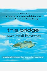 this bridge we call home: radical visions for transformation Kindle Edition