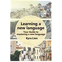 Learning a new language: Your Guide to mastering a new language (English Edition)
