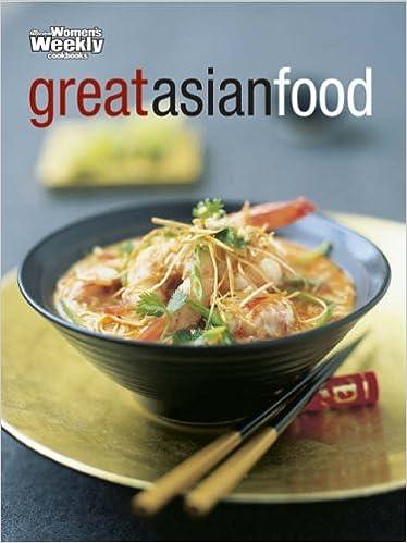 Book Great Asian Food (The Australian Women's Weekly) by Australian Women's Weekly (2001-11-30)