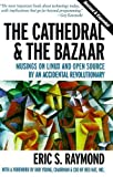 The Cathedral & the Bazaar : Musings on Linux and Open Source by an Accidental Revolutionary, Eric S. Raymond, Tim O'Reilly, 0596001312