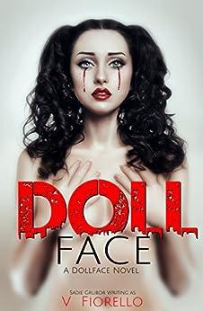 Doll Face: A Doll Face Novel (The Doll Face Series Book 1) by [Grubor, Sadie, Grubor, Sadie, Fiorello, V]