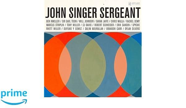 Various John Singer Sergeant The Music And Songs Of John Dufilho