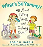img - for What's So Yummy?: All About Eating Well and Feeling Good (Let's Talk about You and Me) book / textbook / text book