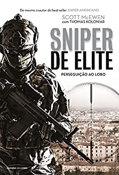 Sniper de Elite – perseguição ao Lobo por [Scott McEwen, Thomas Koloniar]