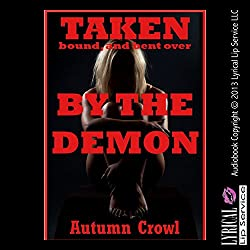 Taken, Bound, and Bent Over by the Demon