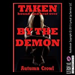 Taken, Bound, and Bent Over by the Demon: A Rough First Anal Sex Erotica Story | Autumn Crowl