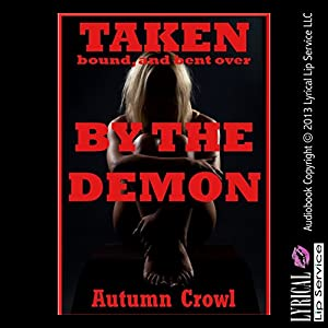 Taken, Bound, and Bent Over by the Demon Audiobook
