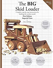The BIG Skid Loader [IMPERIAL UNITS]: Complete plans and instructions for building the wood model