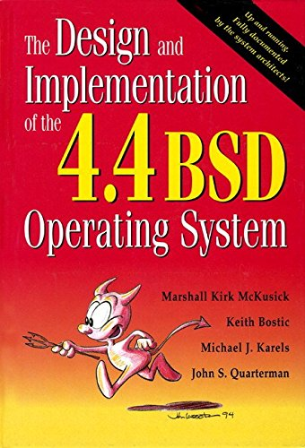The Design and Implementation of the 4.4 BSD Operating System (paperback) (Addison-Wesley UNIX and Open Systems Series) Reader
