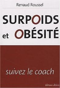 Surpoids et obesite - suivez le coach par Renaud Roussel