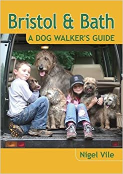 Bristol   Bath A Dog Walker s Guide  Dog Walks Bristol   Bath A Dog Walker s Guide  Dog Walks  Amazon co uk  . Dog Walkers Bath Area. Home Design Ideas