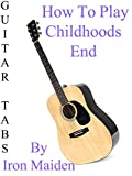 How To Play Childhoods End By Iron Maiden - Guitar Tabs