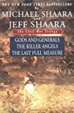 Front cover for the book The Civil War Trilogy: Gods and Generals / The Killer Angels / The Last Full Measure by Jeff Shaara
