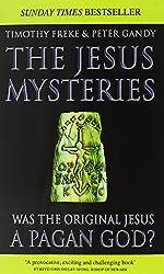 Jesus Mysteries: The Original Jesus Was a Pagan God