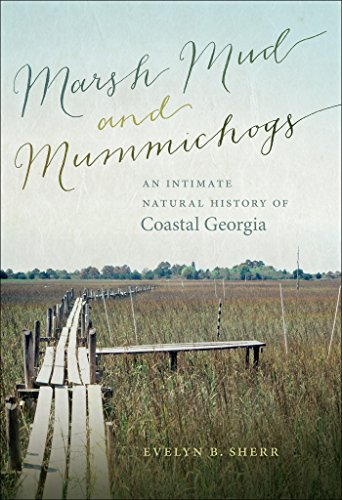 - Marsh Mud and Mummichogs: An Intimate Natural History of Coastal Georgia (Wormsloe Foundation Nature Book Ser.)