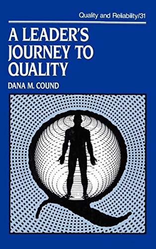 A Leader's Journey to Quality (Quality and Reliability)