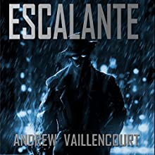 Escalante: A Novella Featuring the Fixer Audiobook by Andrew Vaillencourt Narrated by Jay Ben Markson