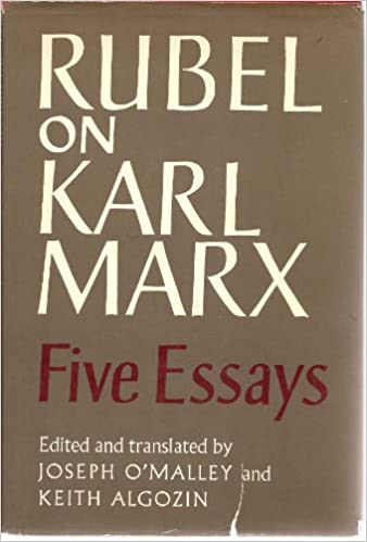 Rubel On Karl Marx Five Essays Joseph J Omalley Keith W  Rubel On Karl Marx Five Essays St Edition