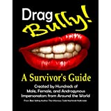 Drag Bully: A Survivor's Guide