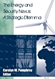 The Energy and Security Nexus, Strategic Studies Institute Staff, 1782662618