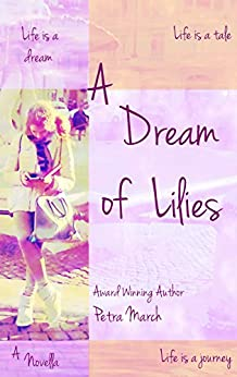 A Dream of Lilies: A Novella (A Touch of Cinnamon Book 3) by [March, Petra]