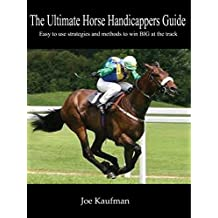 The Ultimate Guide to Horse Handicapping