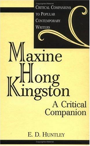 Maxine Hong Kingston: A Critical Companion (Critical Companions to Popular Contemporary Writers) Pdf