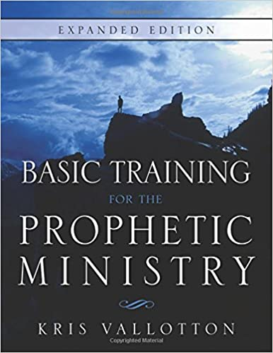 basic training for the prophetic ministry expanded edition kris