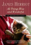All Things Wise and Wonderful (All Creatures Great and Small) by James Herriot (2004-11-01)