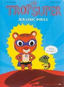 """Afficher """"Les Trop Super n° 1 Jurassic Poule"""""""