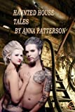 Haunted House Tales, Anna Patterson, 1479248223