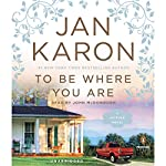 To Be Where You Are | Jan Karon