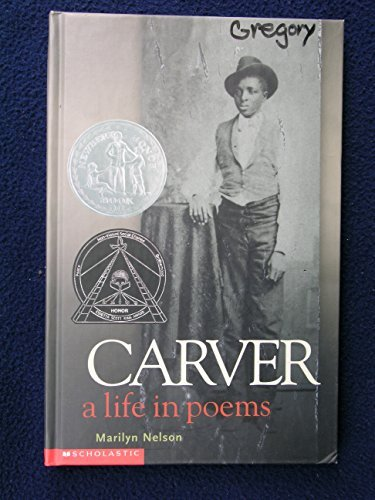 Carver A Life In Poems By Marilyn Nelson