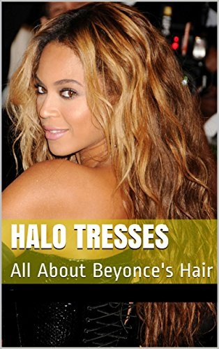Marvelous Amazon Com Halo Tresses All About Beyonces Hair Ebook K N Schematic Wiring Diagrams Amerangerunnerswayorg